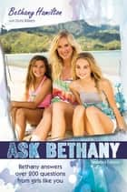 Ask Bethany, Updated Edition eBook by Bethany Hamilton, Doris Wynbeek Rikkers
