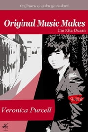 I'm Kita Duran - Original Music Makes, #1 ebook by Veronica Purcell