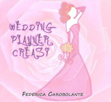Wedding Planner Creasi ebook by Carobolante Federica