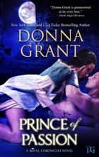 Prince of Passion (Royal Chronicles #4) ebook by Donna Grant