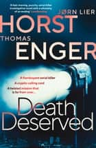 Death Deserved ebook by Thomas Enger, Jorn Lier Horst, Anne Bruce