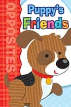 Puppy's Friends ebook by Brighter Child, Carson-Dellosa Publishing