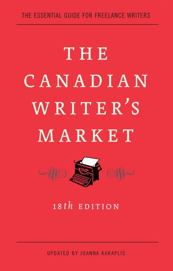 The Canadian Writer's Market, 18th Edition ebook by