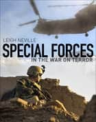 Special Forces in the War on Terror ebook by Leigh Neville