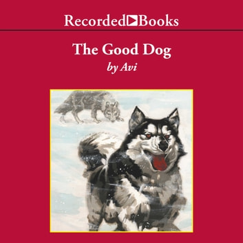 The Good Dog audiobook by Avi