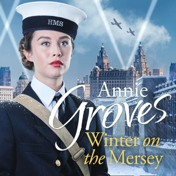Winter on the Mersey audiobook by Annie Groves