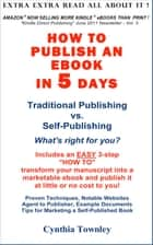 How To Publish An Ebook In 5 Days ebook by Cynthia Townley
