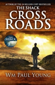 Cross Roads - What if you could go back and put things right? ebook by Wm Paul Young