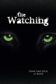 The Watching ebook by Dane and Julie le Roux