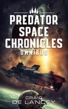 The Predator Space Chronicles Omnibus - Volumes 1-7 ebook by