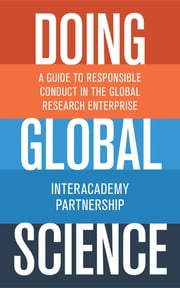 Doing Global Science - A Guide to Responsible Conduct in the Global Research Enterprise ebook by InterAcademy Partnership