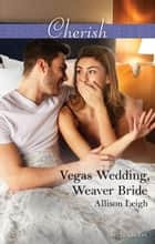 Vegas Wedding, Weaver Bride ebook by Allison Leigh