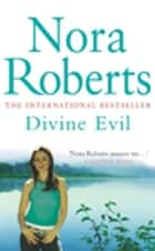 Divine Evil ebook by Nora Roberts