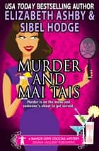 Murder and Mai Tais - a Danger Cove Cocktail mystery ebook by Sibel Hodge, Elizabeth Ashby