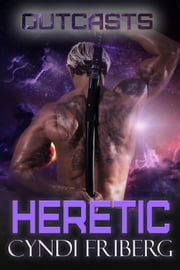 Heretic - Outcasts, #1 ebook by Cyndi Friberg