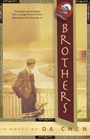 Brothers - A Novel ebook by Da Chen