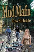Mud Mafia ebook by Ross Richdale