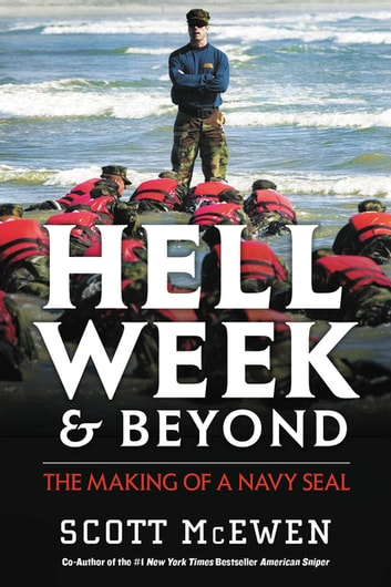 Hell Week and Beyond - The Making of a Navy SEAL ebook by Scott McEwen