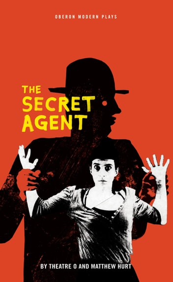 The Secret Agent ebook by Joseph Conrad,Matthew Hurt,Theatre O