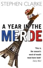 A Year In The Merde ebook by Stephen Clarke