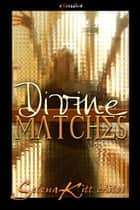 Divine Matches ebook by