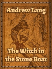The Witch in the Stone Boat ebook by Andrew Lang