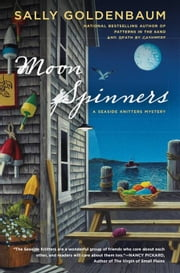 Moon Spinners - A Seaside Knitters Mystery ebook by Sally Goldenbaum