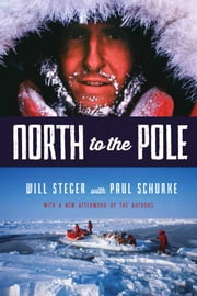 North to the Pole ebook by Will Steger,Paul Schurke