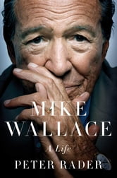 Mike Wallace - A Life ebook by Peter Rader
