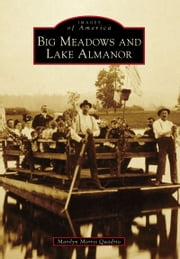 Big Meadows and Lake Almanor ebook by Marilyn Morris Quadrio