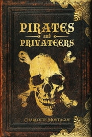 Pirates and Privateers ebook by Charlotte Montague