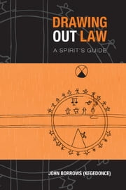 Drawing Out Law - A Spirit's Guide ebook by John Borrows