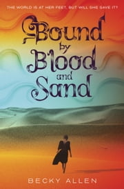 Bound by Blood and Sand ebook by Becky Allen