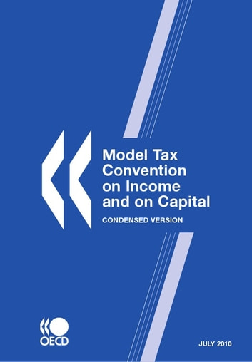 Model Tax Convention on Income and on Capital: Condensed Version 2010 ebook by Collective