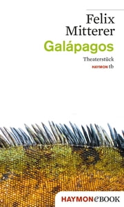 Galápagos - Theaterstück ebook by Felix Mitterer