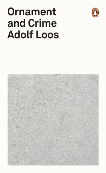 Ornament and Crime ebook by Adolf Loos