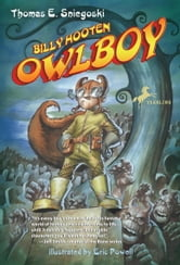 Billy Hooten: Owlboy ebook by Tom Sniegoski