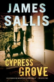 Cypress Grove ebook by James Sallis