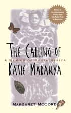 The Calling of Katie Makanya ebook by Margaret McCord