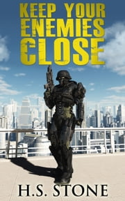 Keep Your Enemies Close ebook by H. S. Stone