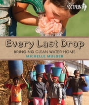 Every Last Drop - Bringing Clean Water Home ebook by Michelle Mulder