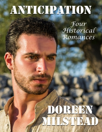 Anticipation: Four Historical Romances ebook by Doreen Milstead