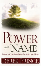 Power In The Name ebook by Derek Prince