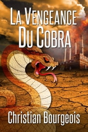 La vengeance du cobra ebook by Christian Bourgeois