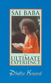 Sai Baba: The Ultimate Experience ebook by Kobo.Web.Store.Products.Fields.ContributorFieldViewModel
