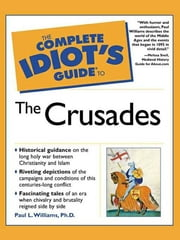 The Complete Idiot's Guide to the Crusades ebook by Paul Williams