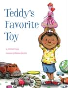Teddy's Favorite Toy ebook by Christian Trimmer, Madeline Valentine