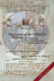 The Science of the Nikken Business - a p.h.d. in nikken ebook by Michael A. DiMuccio Compiled by: Anton