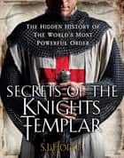 Secrets of the Knights Templar - The Hidden History of the World's Most Powerful Order ekitaplar by Susie Hodge