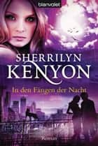 In den Fängen der Nacht - Roman eBook by Sherrilyn Kenyon, Larissa Rabe